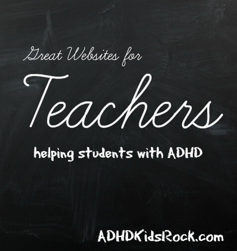 Great Websites for Teachers who have Students with ADHD